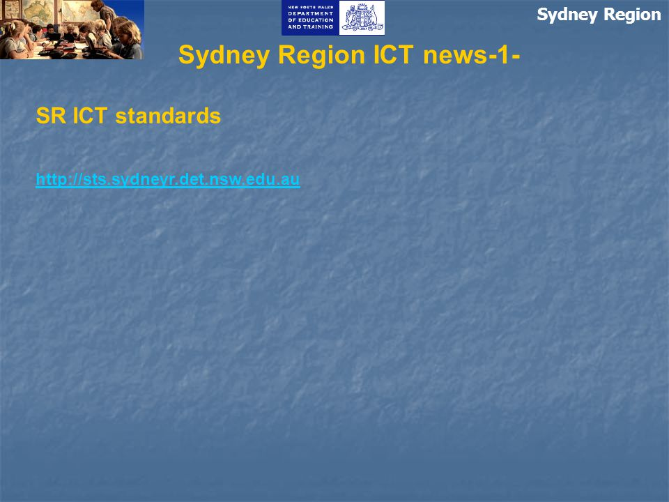Sydney Region Sydney Region ICT news-2- Computer relocation Sydney Region (SR) ITSU is in the process of collecting ex-TAFE Windows based computers (minimum P4 1.6 GHz with 256Mb RAM, 17 monitors) with the intention of relocating these computers to Sydney Region schools.