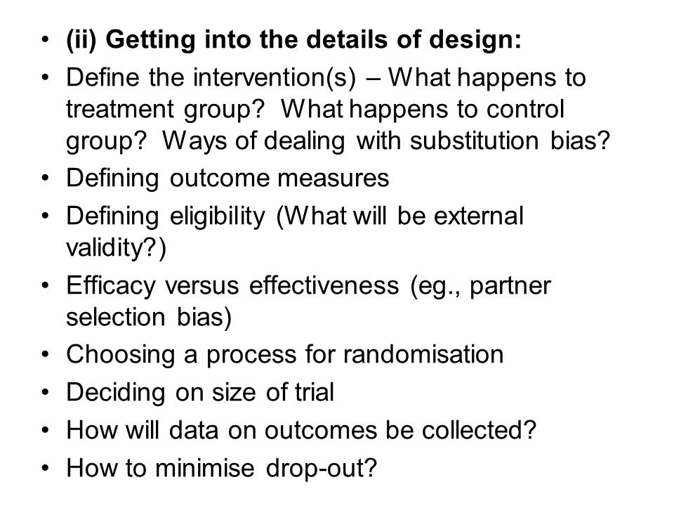 (iii) Implementation: Doing a pilot Create a culture of 'doing it right' (eg., commitment of partner organisations; getting the researcher(s) who will implement the trial).
