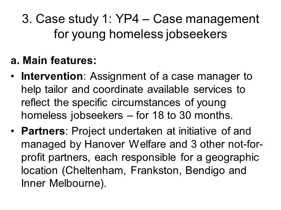 Eligibility: Required to be aged 18 to 35 years, in receipt of Newstart Allowance or Youth Allowance (other), homeless or with a history of homelessness, and 'disadvantaged', as evidenced by eligibility for the Personal Support Program (PSP), Job Placement, Employment and Training (JPET) program or Intensive Support- Customised Assistance (ISCA).