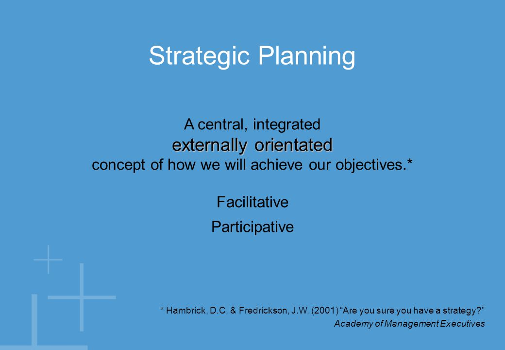 Strategic Planning Know where you're going. Set the course. Do the right thing.