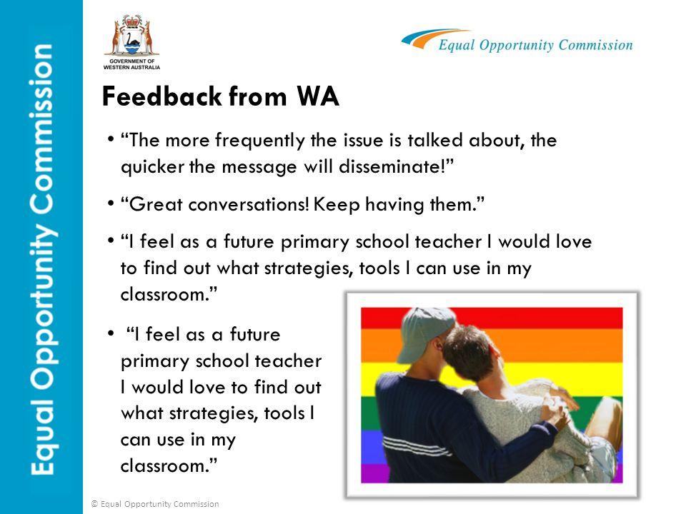 © Equal Opportunity Commission Contact Details Telephone:9216 3900 Internet:www.eoc.wa.gov.au Email:eoc@eoc.wa.gov.au Address:Level 2 Westralia Square 141 St Georges Terrace Perth