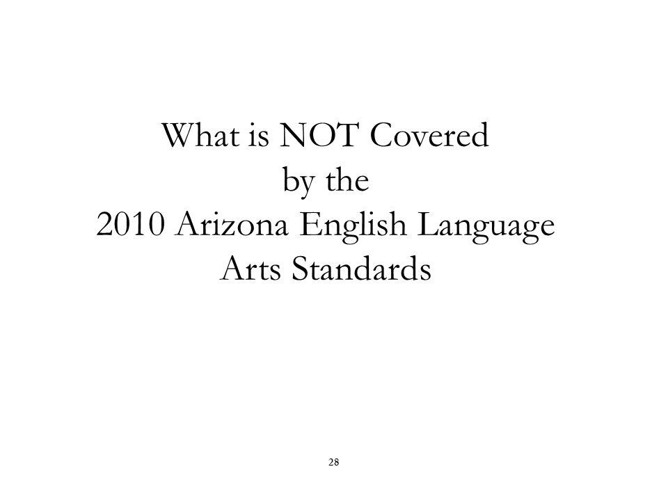 1.The Standards define what all students are expected to know and be able to do, not how teachers should teach.