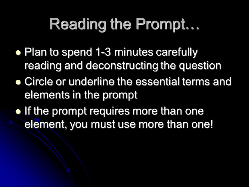Reading the Passage… Read the passage absorbing the main idea Read the passage absorbing the main idea Go back and read the passage annotating prompt relative material Go back and read the passage annotating prompt relative material