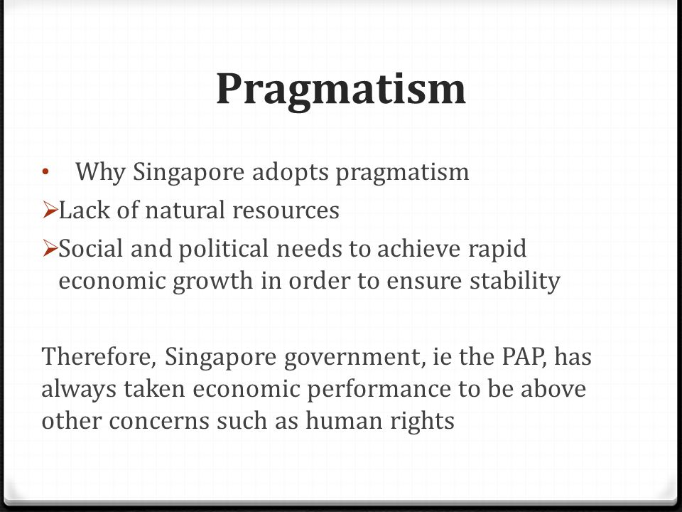 Pragmatism Pragmatism in education Purpose of education: to equip students with necessary skills to find jobs rather than to develop critical and creative thinking skills overbearing focus on grades and paper qualification Teaching-learning pedagogy