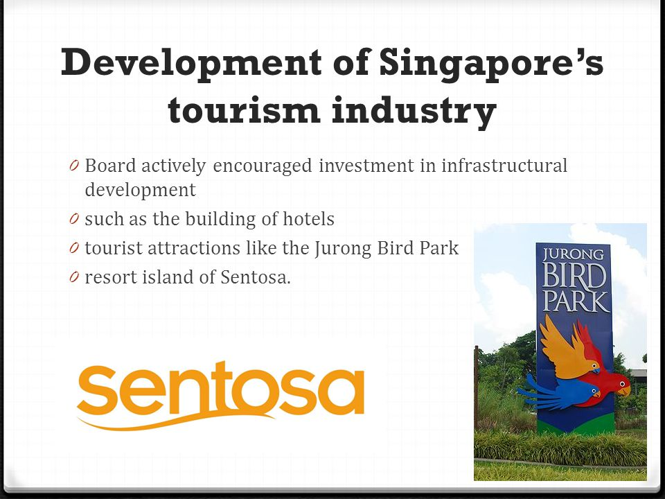 Development of Singapore's tourism industry 0 1970s: 0 garden attractions and modern hotels 0 Instant Asia , or a melting pot of Asian cultures 33