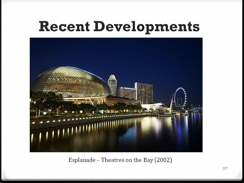 Recent Developments 39 Singapore Flyer (2008)Marina Barrage (2008)
