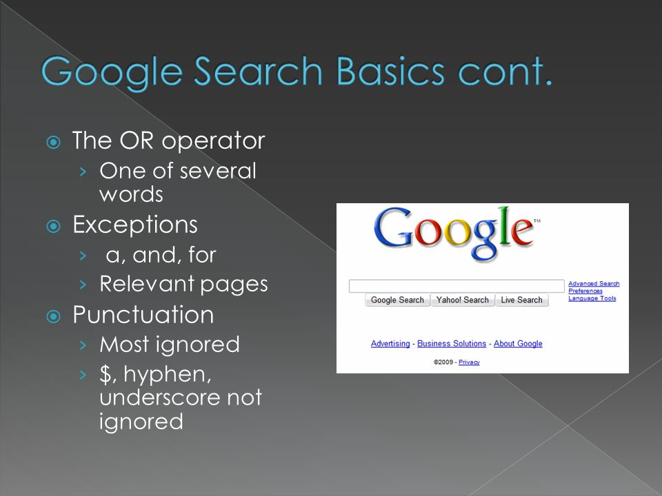  Keep searches simple  Be descriptive with few words › Unique words  Basic search result › Title, description, URL