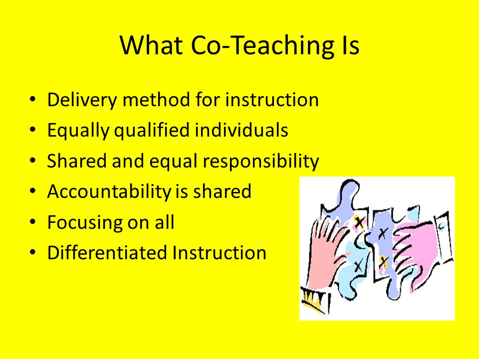 What Co-Teaching Is Not One teaches and one helps Pull out method Targeting certain students Isolating responsibilities Following a lead Lack of collaboration