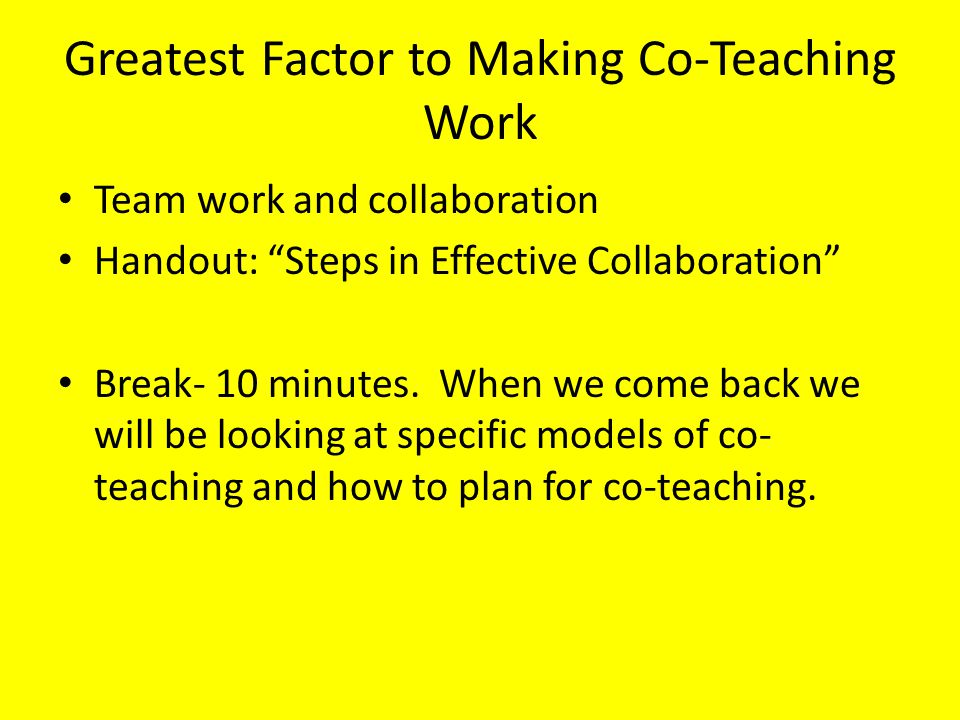 Six Models of Co-Teaching One teach, one observe Station teaching Parallel teaching Alternative teaching Teaming Assist