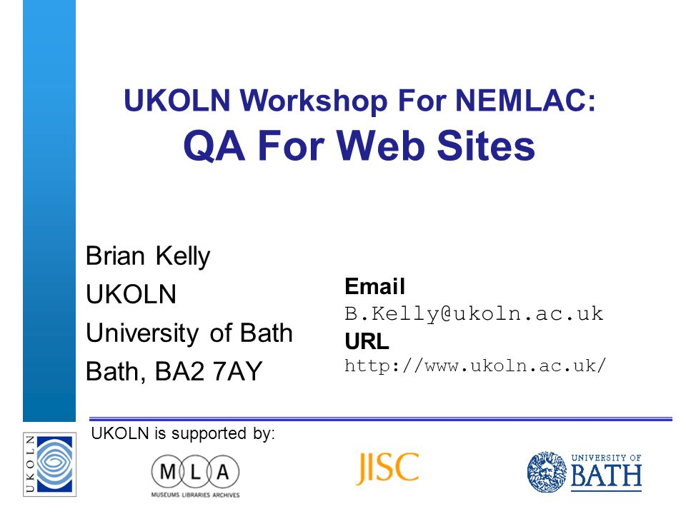 A centre of expertise in digital information managementwww.ukoln.ac.uk 2 Approaches To Fixing Errors We ve found errors on our Web site.