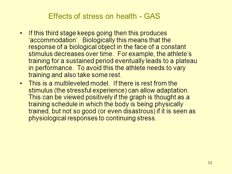 12 Effects of stress on health - GAS Cortisol helps the body to come to terms with stress during this phase.