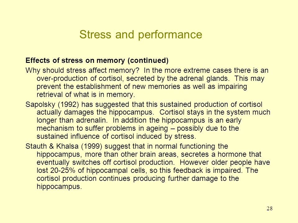 29 Stress and performance Disturbed concentration – this is the other (cognitive) symptom of stress (the other being problems in memory).