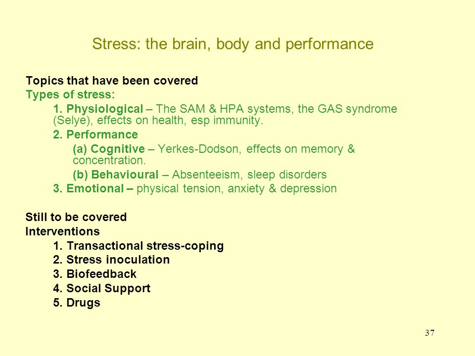 38 Interventions to alleviate stress There do seem to be effects of stress on health and on performance.