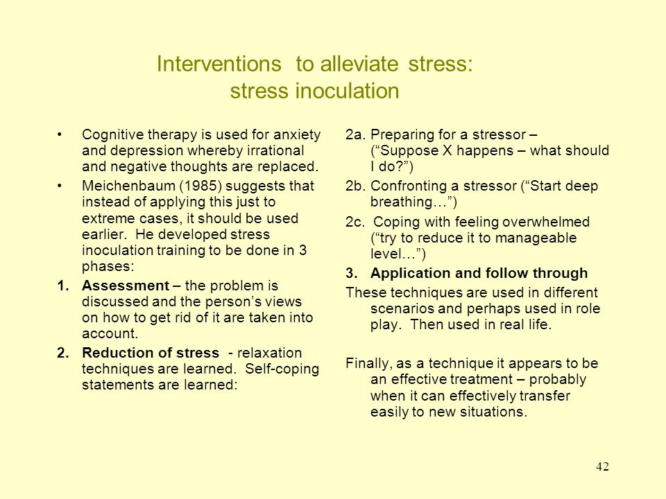 43 Stress reduction training: Meichenbaum (1977) – from Eysenck Assessment Stress reduction techniques Application and follow-through What's the Problem.