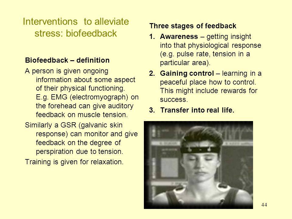 45 Interventions to alleviate stress: biofeedback The autonomic system controls various aspects of our functioning – heart rate, blood pressure, skin temperature and brain waves.