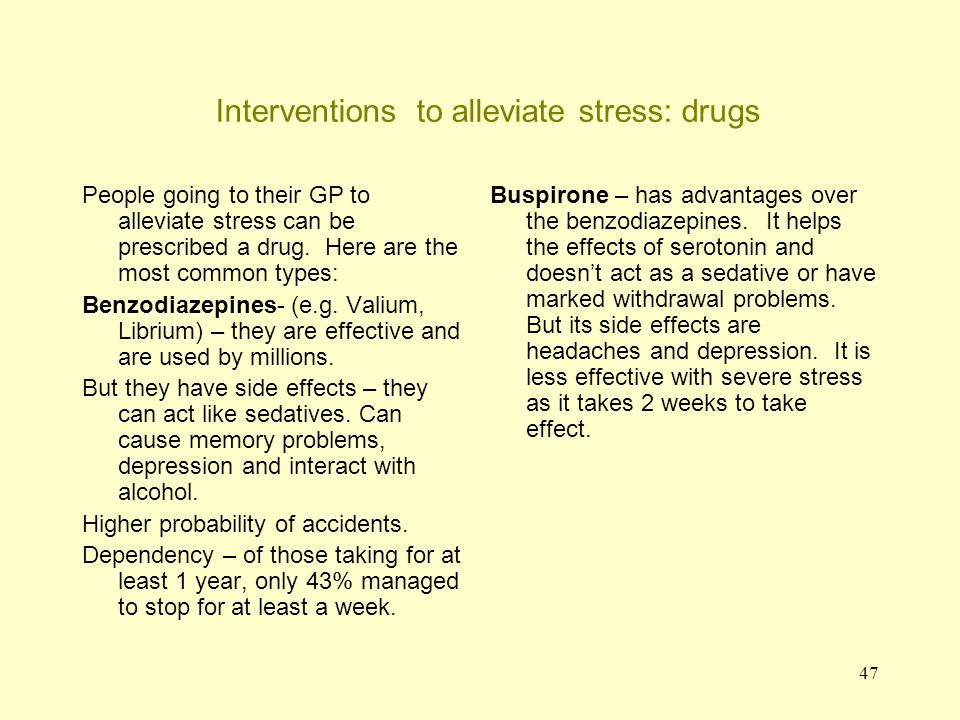 48 Interventions to alleviate stress: drugs (continued) Beta blockers – these reduce activity in the sympathetic nervous system by reducing heart rate and lowering blood pressure (helping treatment of heart disease).