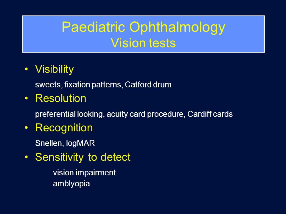 Vision Assessment - Infancy Birth –Fix & follow 6 weeks –Smile 4 months –Reach Anytime –Grating response –History