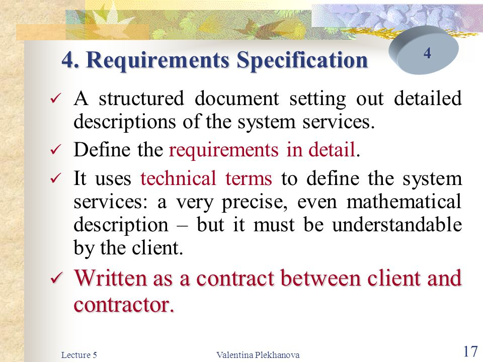 Lecture 5Valentina Plekhanova 18 Software Specification A detailed software description which can serve as a basis for a design or implementation.