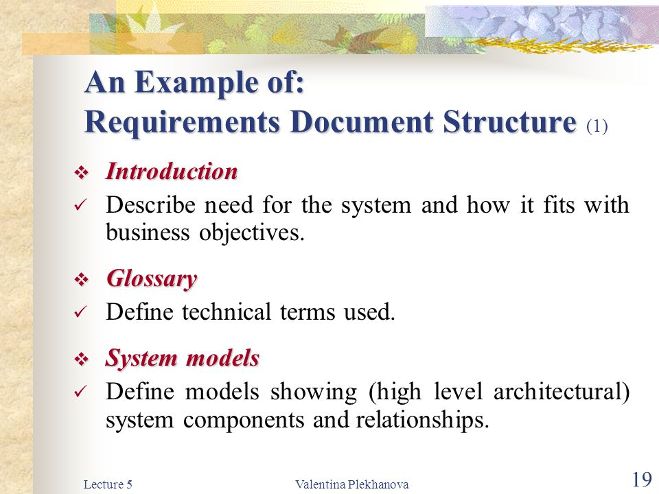 Lecture 5Valentina Plekhanova 20 Requirements Document Structure Requirements Document Structure (cont 2)  Non-functional requirements definition Define constraints on the system and the development process.