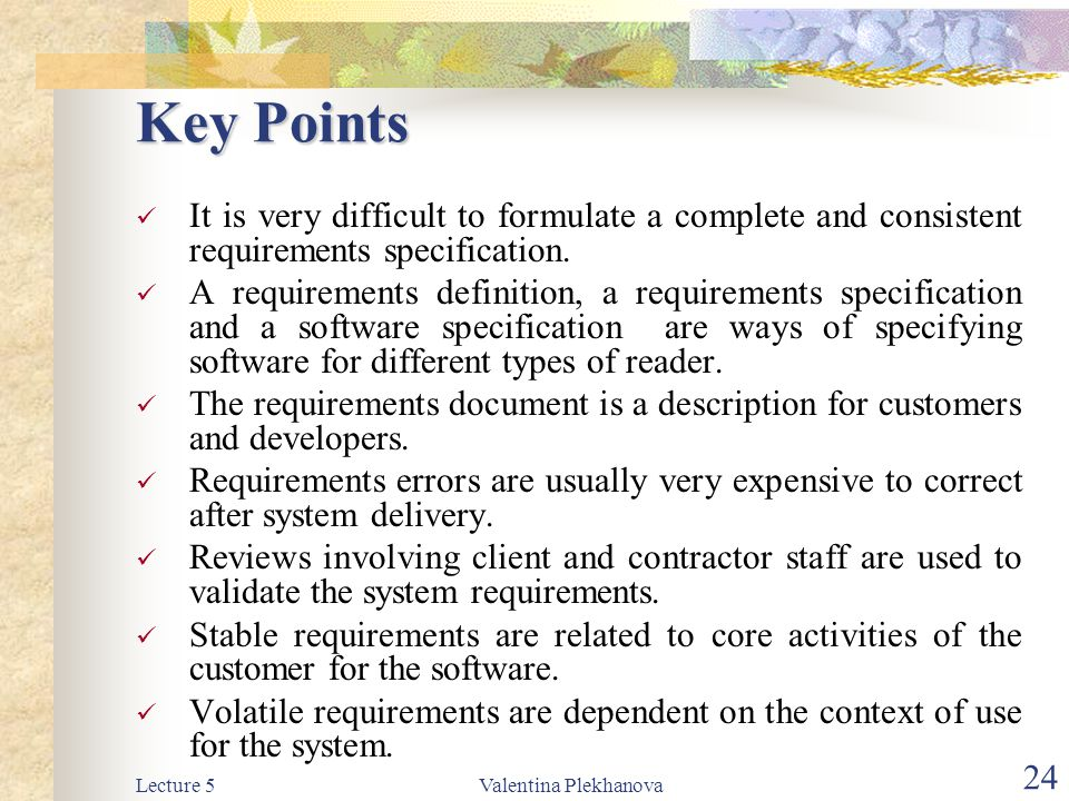 Lecture 5Valentina Plekhanova 25 Week 8: 24.04.2003-28.04.2003 Project Control Session Tutorial Time: 10 minutes for each Team Tutorial Time: 10 minutes for each Team Scheduledocumentation Students will present project file, particularly Schedule, plus any project documentation.
