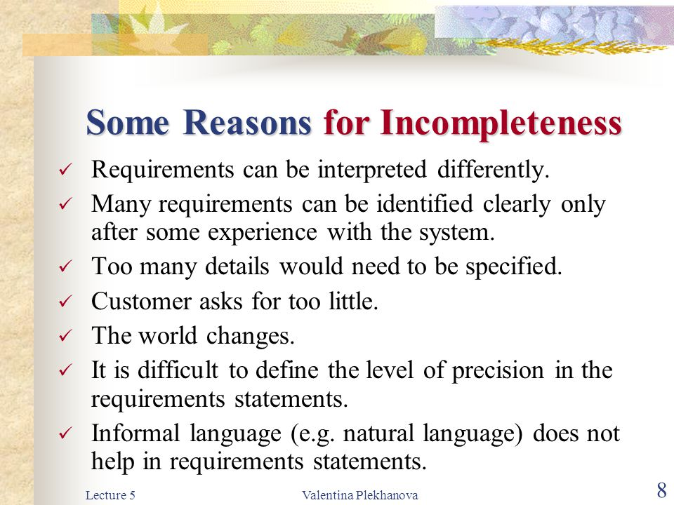 Lecture 5Valentina Plekhanova 9 Requirements: Functional and Non-Functional Functional requirements Functional requirements describe system services or functions.