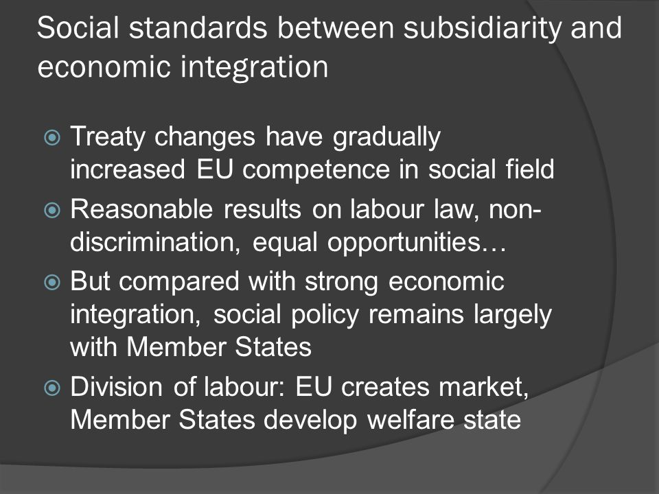 Social standards between subsidiarity and economic integration  'separate worlds' = illusion.