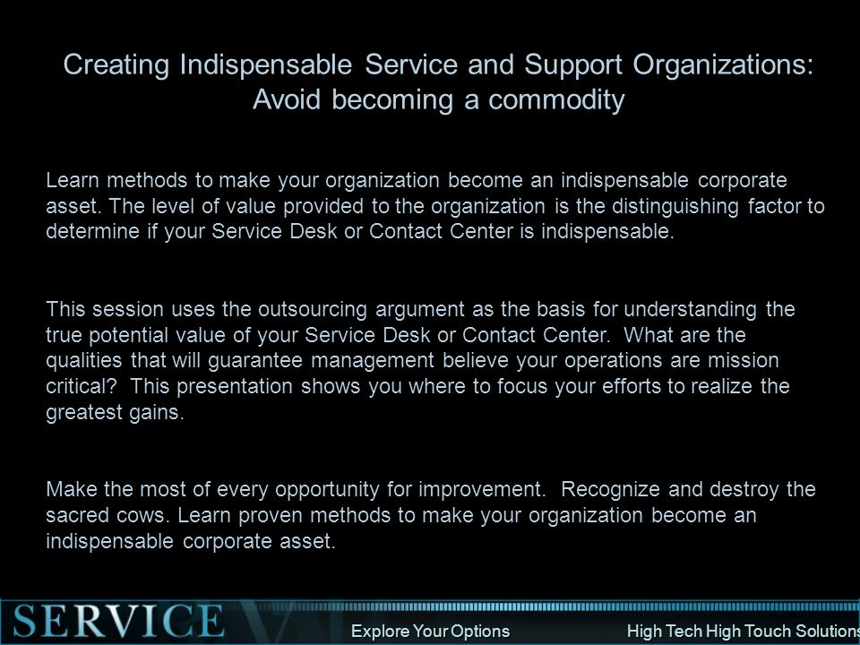 Get Ahead of the Curve in Customer Service Create an Indispensable Organization And Avoid Becoming a Commodity Presented By Ivy Meadors Ivy@hthts.comwww.hthts.com