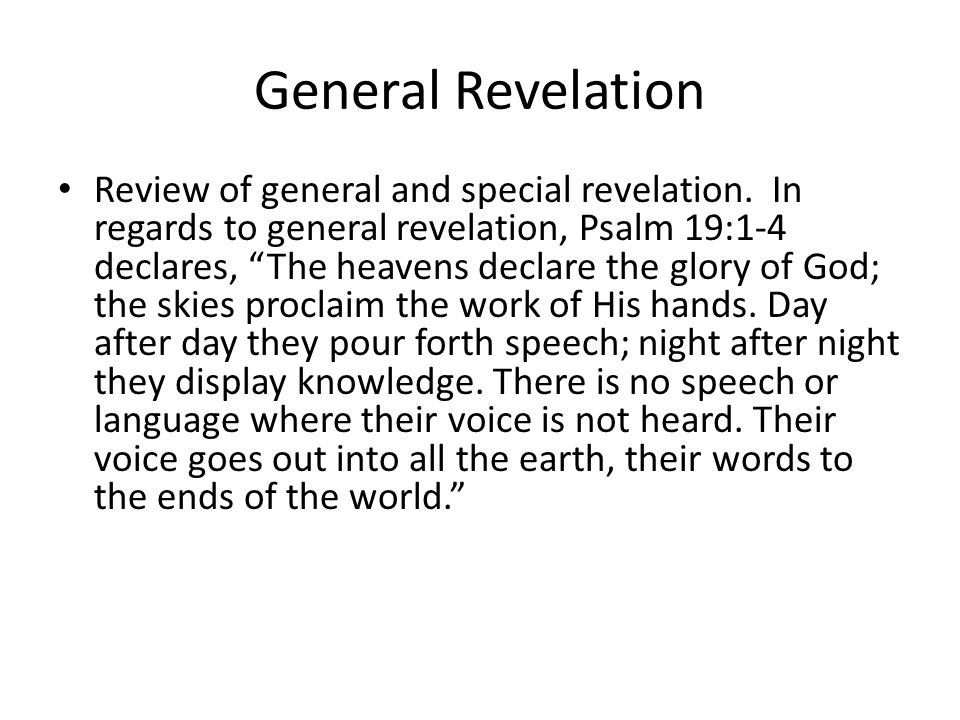 Special Revelation Special revelation is how God has chosen to reveal Himself through miraculous means.