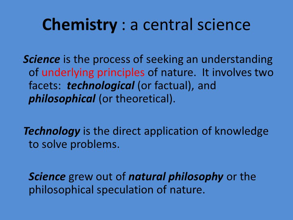 Scientific Investigations Science is the systematic exploration of nature followed by a logical explanation of the observations.