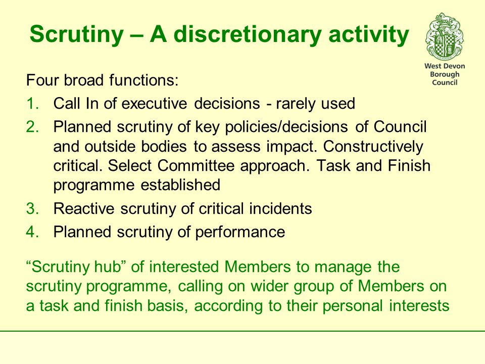 Leadership/Decision making structure Member discussions have thrown up three alternatives: 1.Rebalance two committee structure or 2.Single Committee or Policy Hub or 3.Executive made up of members from the majority group (3 or 4 committee structure also tested but little appetite shown)