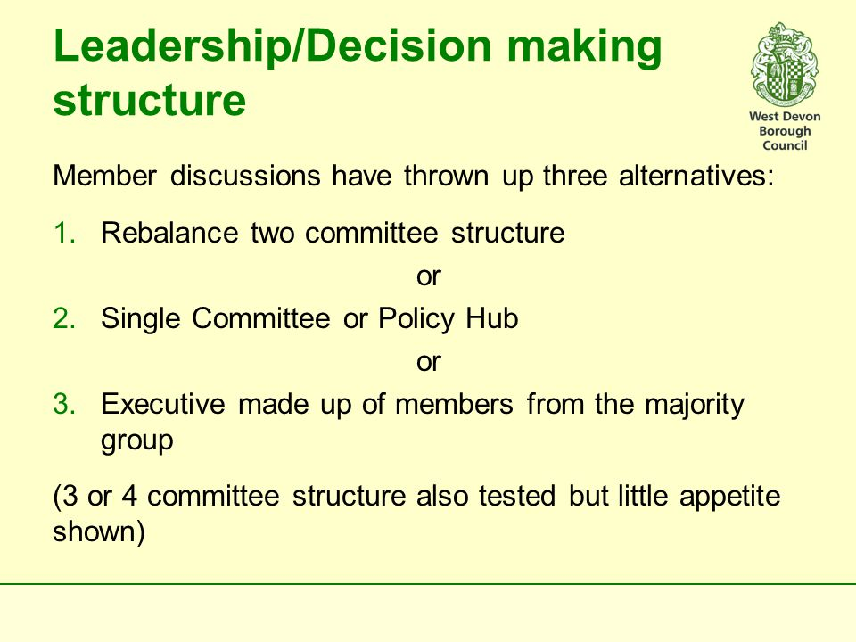 Arguments in favour of rebalancing  Relatively easy to achieve (although arguments advanced for deferral at Annual Council suggests otherwise)  Line of least resistance  Could work if Chairs can cope with workload or use other Members as a supportive resource  Could raise the profile and role of Vice- Chairs