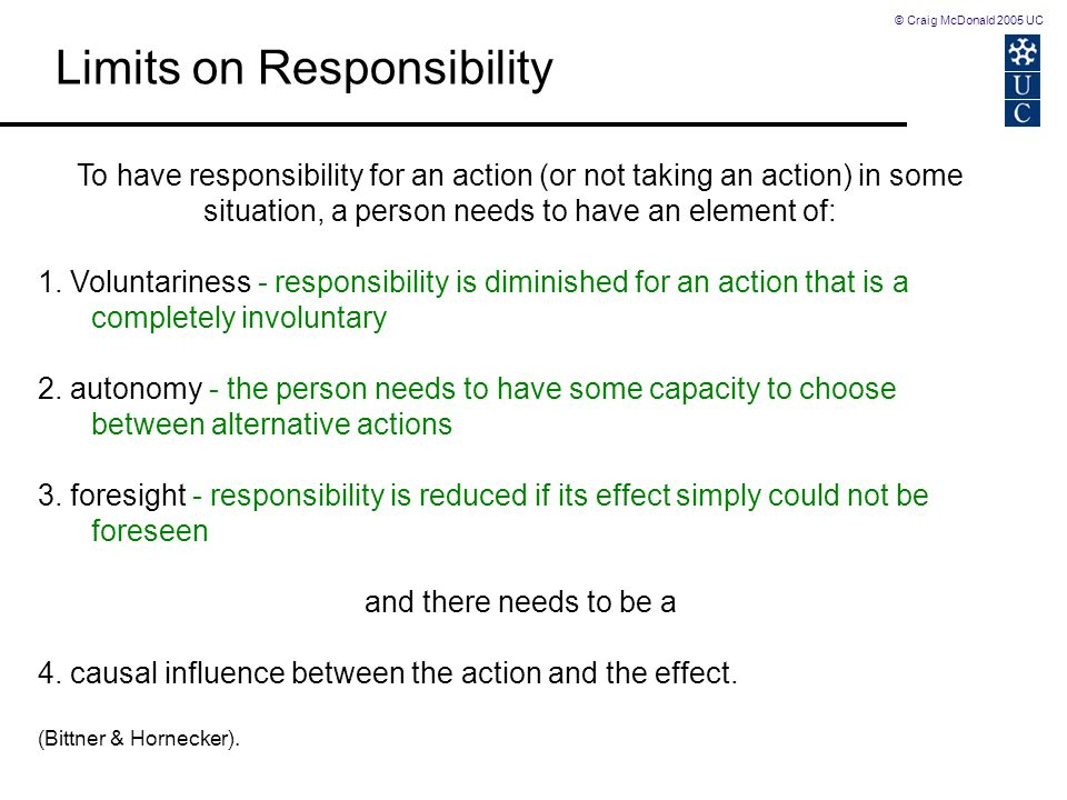© Craig McDonald 2005 UC Complex organisations & large systems diffuse and disguise responsibility: difficult for one person to take responsibility as effects emerge from a mix of actions and interactions that can t be attributed to a single person.