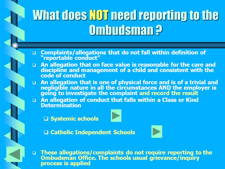 What does NOT need reporting to the Ombudsman .Continued..