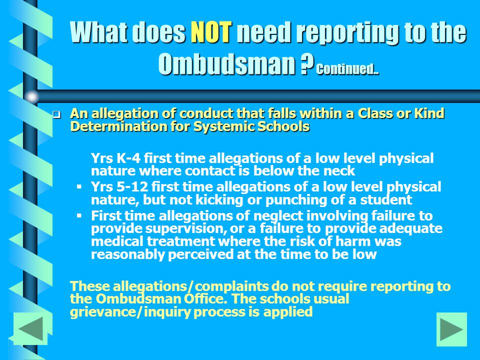 What does not need reporting to the Ombudsman's .Continued..