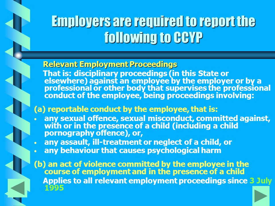 Matters that should not be notified to CCYP b b Where completed employment proceedings have found that an incident was not reportable conduct or not an act of violence.