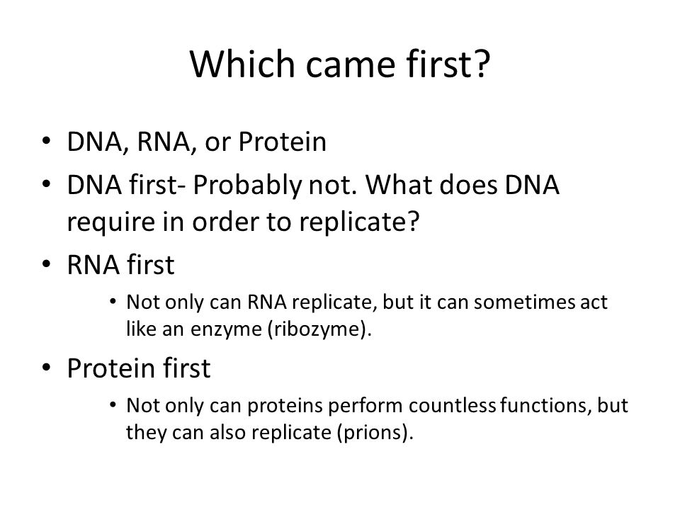Self-Replicating RNA and the Dawn of Natural Selection The first genetic material was probably RNA, not DNA RNA molecules called ribozymes have been found to catalyze many different reactions – For example, ribozymes can make complementary copies of short stretches of RNA © 2011 Pearson Education, Inc.