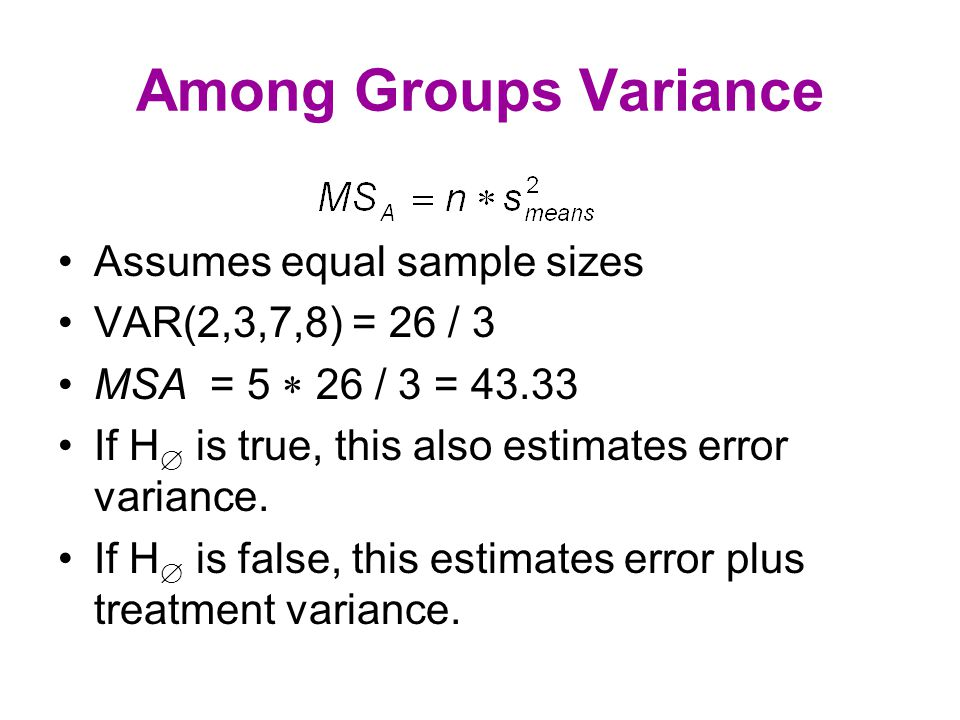 F F = MSA / MSE If H  is true, expect F = error/error = 1. If H  is false, expect