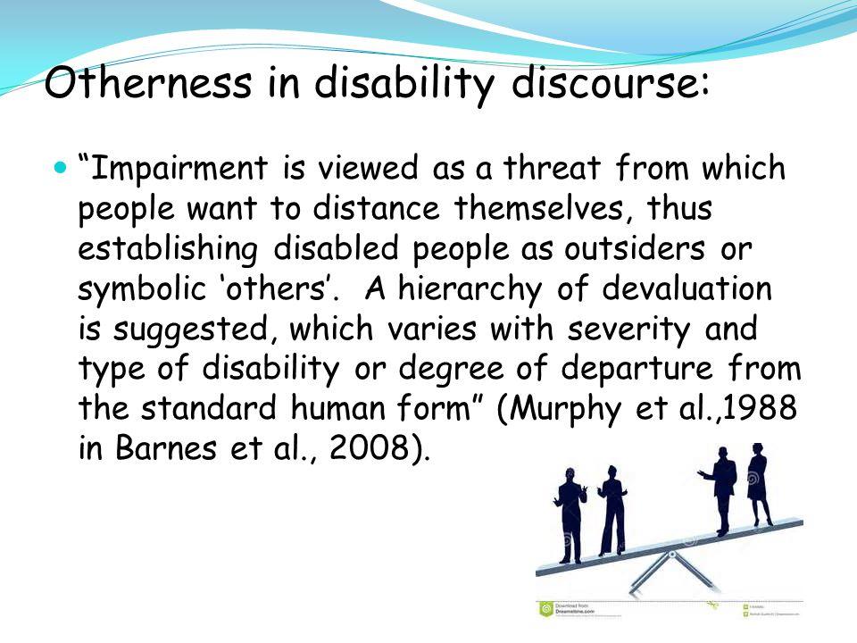 Thus society disables...