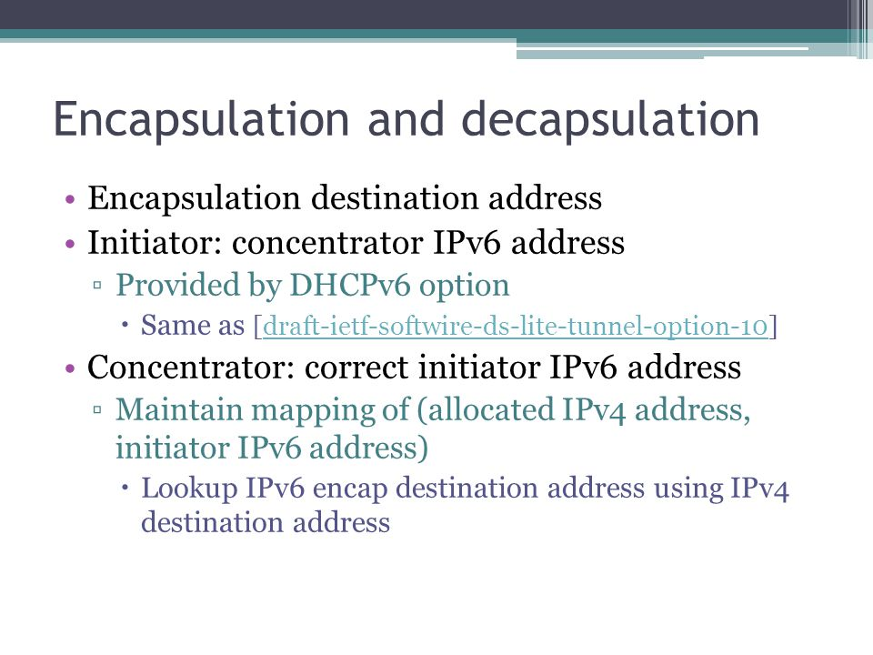 DHCP driven IPv4-IPv6 Mapping maintenance The mapping is maintained along with DHCPv4 allocation Concentrator as DHCP Relay or Server Install/renew the address mapping when relay/send out DHCPv4 Ack Used for destination address lookup when encap IPv4 IPv6 Edge Network Local IPv4 Network Local IPv4 Network TI TC 2000::1001 59.66.1.1 DHCPv4 request DHCPv4 ack Relay Server DHCPv4 server Client