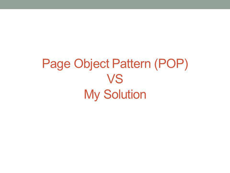 Exists in POP and not in my Solution Methods return other PageObjects.