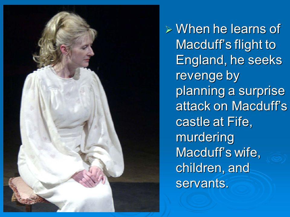  Macduff has run away from Scotland.
