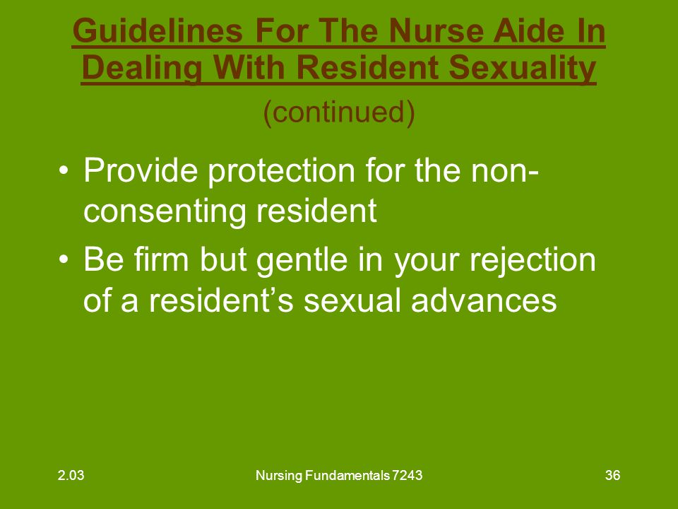 Nursing Fundamentals 724337 Possible Effects Of Injury Or Illness On Sexuality Disfiguring surgery may cause a person to feel: –unattractive and ugly to others –mutilated and deformed –unworthy of love or affection 2.03