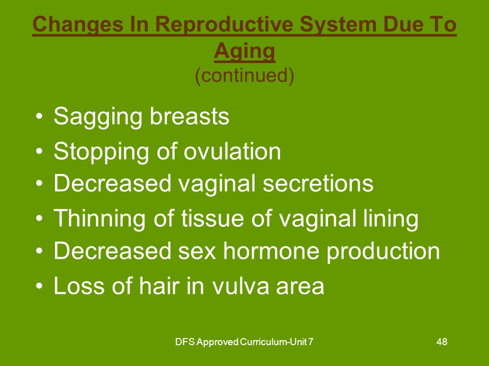 DFS Approved Curriculum-Unit 749 Observations of Reproductive System Bleeding Complaint of pain Vaginal discharge Complaint of itching Lumps