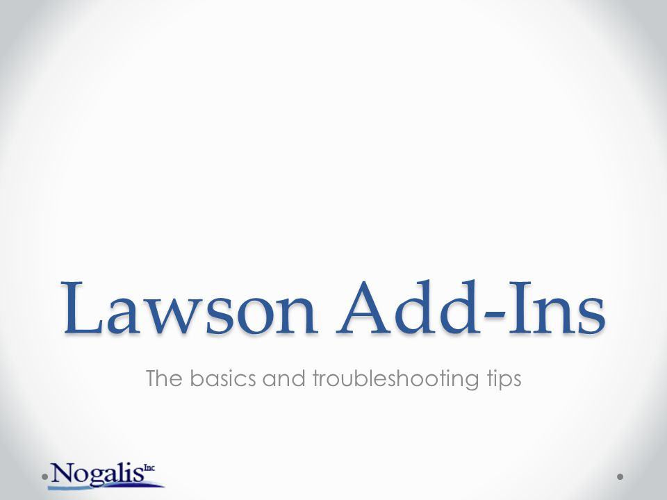 What is covered Introduction to Lawson Add-Ins for Microsoft Office Architecture Risks Navigation and logging in to the Addins Query wizard Inquiries Uploads Advanced tools Troubleshooting