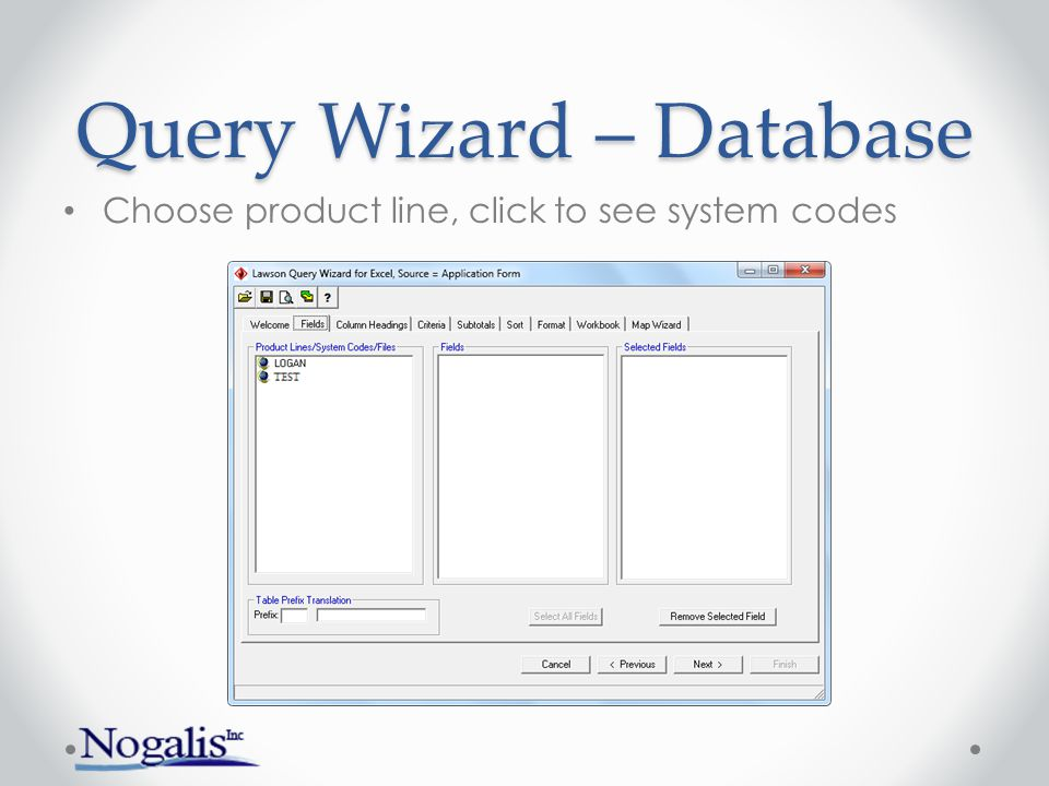 Query Wizard – Database Choose the system code and table