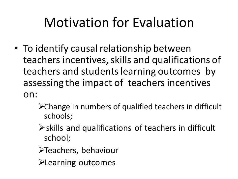 Evaluation Strategy 2010201120122013 10 Pilot SchoolsX--- 190 Schools-XXX 200 Schools--XX 200 Control Schools -XXX