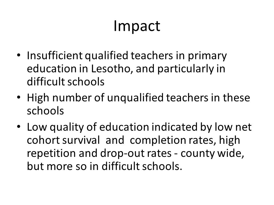 Intervention Government revised a teachers' salary structure to attract capable people into the teaching profession, that was introduced from April 2008.