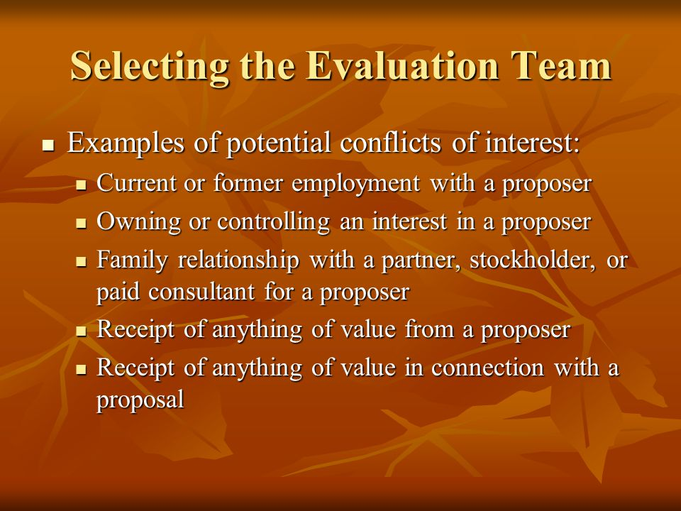 Evaluation Team Maintains Level Playing Field To ensure the competitive process is equitable, a level playing field for all potential proposers must be maintained To ensure the competitive process is equitable, a level playing field for all potential proposers must be maintained UT representatives may not solicit proposals, furnish information, or take action that could be construed to give a direct or indirect advantage or disadvantage to any proposer UT representatives may not solicit proposals, furnish information, or take action that could be construed to give a direct or indirect advantage or disadvantage to any proposer Appearances count Appearances count