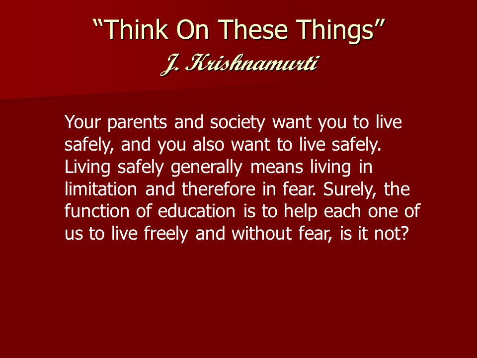 Think On These Things J.Krishnamurti Do you know what intelligence is.