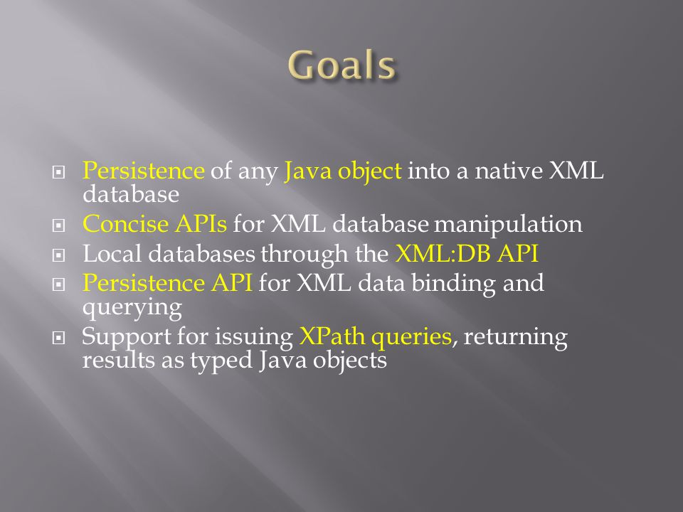 Existing Components  Database - we used eXist, an open source native XML database.